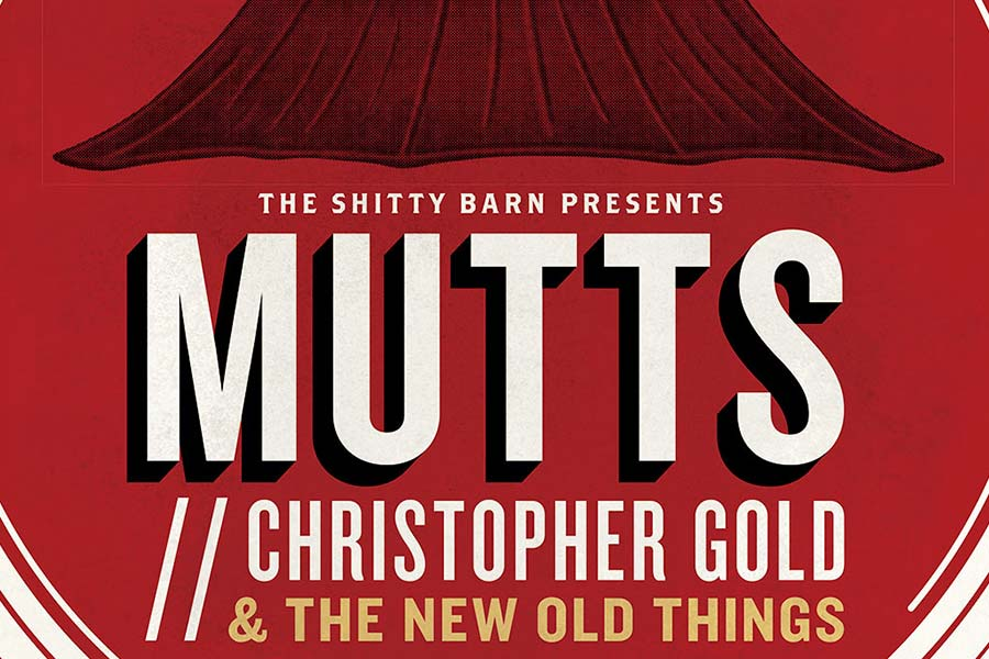 Shitty Barn Sessions 153: 169: Mutts // Christopher Gold and The New Old Things